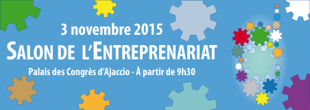Salon de l'entreprenariat le 3 novembre à Ajaccio : Le rendez-vous des créateurs et des chefs d'entreprise