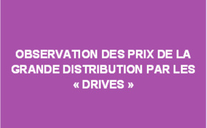 """Observation des prix de la grande distribution par les """"drives"""" - Septembre 2017"""