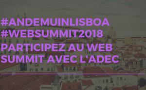 Envolez-vous au Web Summit à Lisbonne avec l'ADEC #andemuinLisboa