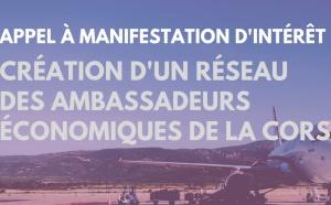 Appel à manifestation d'intérêt : création d'un réseau des ambassadeurs économiques de la Corse