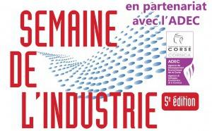 5e Semaine nationale de l'industrie, en Corse, du 30 mars au 5 avril 2015 en partenariat avec l'ADEC