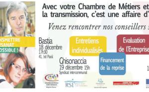 Rencontres « Créer ou transmettre dans l'artisanat », le 16 décembre à Porto-Vecchio, le 18 à Bastia et à Ajaccio, le 19 à Ghisonaccia